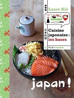Cuisine japonaise : les bases par [Kié, Laure]