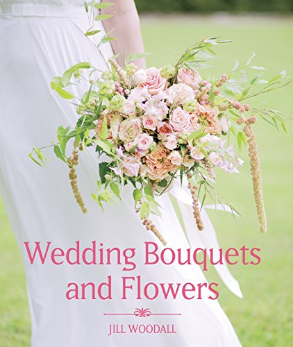 Wedding Bouquets and Flowers (English Edition)