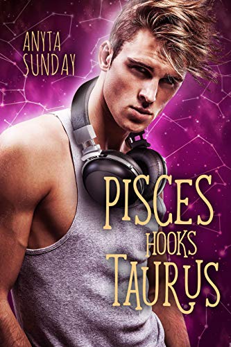 Pisces Hooks Taurus (Signs of Love Book 4) (English Edition) von [Sunday, Anyta]