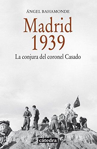 Madrid, 1939 (Historia. Serie Menor) por Ángel Bahamonde Magro
