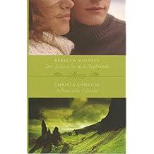 Der Schatz in den Highlands, Rebecca Michele / Schottische Disteln, Christa Canetta. Zwei Romane in einem Band (Zwei Romane in einem Band)