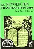 La Revolución francesa (1789-1799) (Historia universal. Contemporánea)