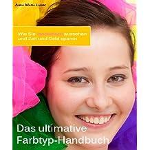 Das ultimative Farbtyp-Handbuch