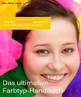 Das ultimative Farbtyp-Handbuch (German Edition)