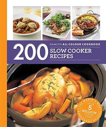 200 Slow Cooker Recipes: Hamlyn All Colour Cookbook (Hamlyn All Colour Cookbooks)