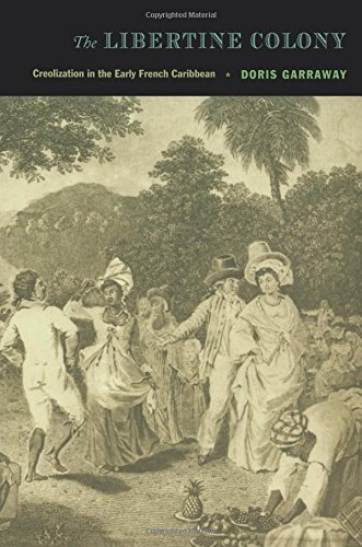 the-libertine-colony-creolization-in-the-early-french-caribbean-a-john-hope-franklin-center-book