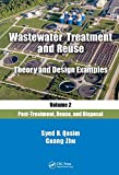 Wastewater Treatment and Reuse Theory and Design Examples, Volume 2:: Post-Treatment, Reuse, and Disposal