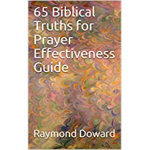 65 Biblical Truths for Prayer Effectiveness Guide (English Edition)
