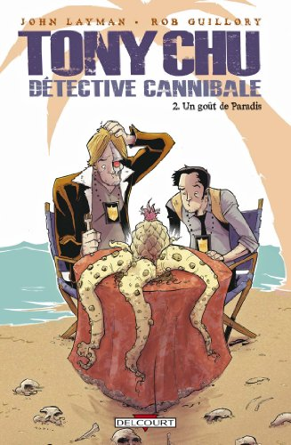 Tony Chu Détective Cannibale T02 Goût paradis