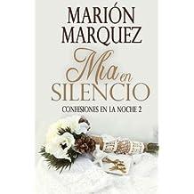 Inapropiadamente hermosa, Mía en silencio (Confesiones en la noche 01, 02) - Marion Márquez (Rom) 51u54HAGKvL._AC_US218_