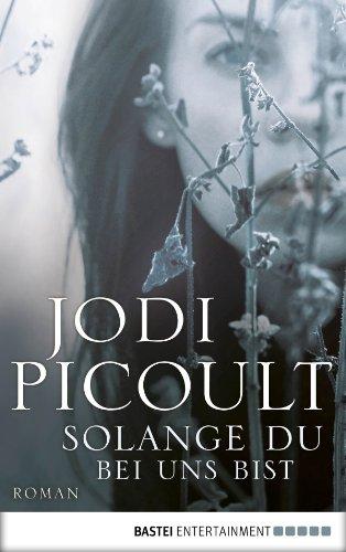 Buchseite und Rezensionen zu 'Solange du bei uns bist: Roman' von Jodi Picoult