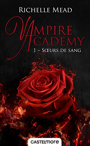 Vampire Academy T01 Soeurs de sang par Richelle Mead
