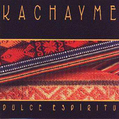 dulce espiritu kachayme