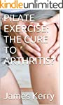 PILATE EXERCISE: THE CURE TO ARTHRITIS?
