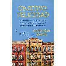 Objetivo: Felicidad (Spanish Edition) by Gretchen Rubin (2011-01-15)