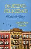 Objetivo: Felicidad by Gretchen Rubin (2011-01-15)
