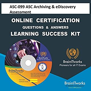 ASC-099 ASC Archiving & eDiscovery Assessment Online Certification Learning Made Easy