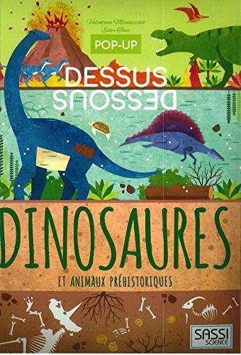 Pop-Up Dessus-Dessous - Dinosaures et Animaux Prehistoriques par Manuzzato