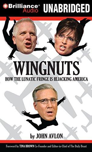 Tina Fringe (Wingnuts: How the Lunatic Fringe Is Hijacking America)