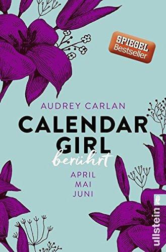 Calendar Girl - Berührt: April/Mai/Juni (Calendar Girl Quartal, Band 2)