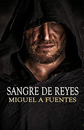 SANGRE DE REYES por Miguel A. Fuentes