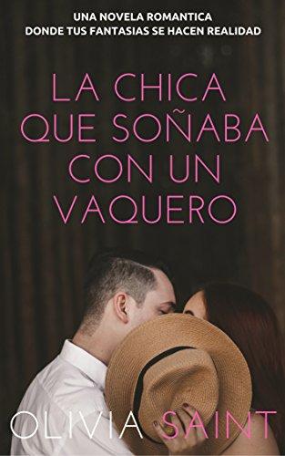 La Chica que Soñaba con un Vaquero: Novela Romantica (Novela Romántica del Oeste nº