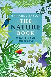 The Nature Book: What it Is and How it Lives by Marianne Taylor (2009-09-01)