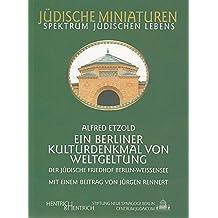 Der jüdische Friedhof Berlin-Weissensee. Ein Berliner Kulturdenkmal von Weltgeltung (Jüdische Miniaturen / Herausgegeben von Hermann Simon)
