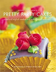 Peggy Porschen's Pretty Party Cakes: Sweet and Stylish Cookies and Cakes for All Occasions by Peggy Porschen (2005-04-01)