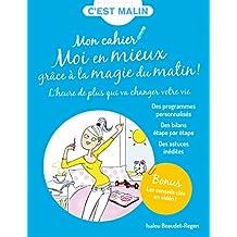 Mon cahier : Moi en mieux grâce à la magie du matin !