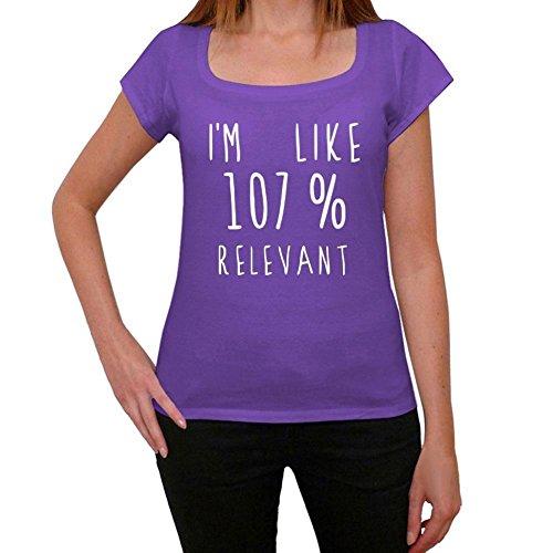 I'm Like 107% Relevant, ich bin wie 100% tshirt, lustig und stilvoll tshirt damen, slogan tshirt damen, geschenk tshirt Lila