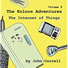The Internet of Things: The Kolnos Adventures Volume 9 (English Edition)