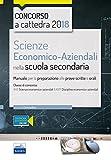 Scienze economico-aziendali per il concorso a cattedra 2018. Manuale per la preparazione al concorso per la classe A45. Con Contenuto digitale (fornito elettronicamente)