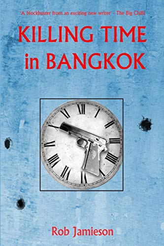 Killing Time in Bangkok (South East Asia Thriller, Band 1)