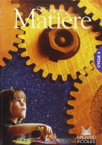 Matière cycle 3 : livre document par Borg, Faivre d'Arcier, Monard, Planel