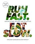 Run Fast Eat Slow: Nourishing Recipes...