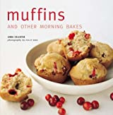 Muffins: And Other Morning Bakes by Linda Collister (2006-02-01)