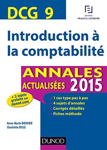 DCG 9 - Introduction  la comptabilit : Annales actualises (DCG 9 - Introduction  la comptabilit - DCG 9 t. 1)