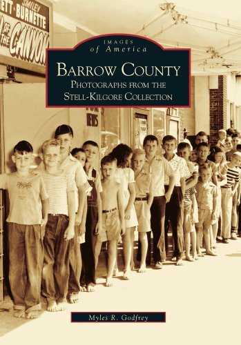 Barrow County: Stell-Kilgore Collection (GA) (Images of America) by Myles R. Godfrey (2000-11-04)