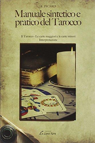 Manuale sintetico e pratico del tarocco (La luna nera. Esoterismo) por Eudes Picard