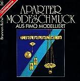 Aparter Modeschmuck aus Fimo modelliert (2. illustrierte Auflage) [Broschiert / Antique Books]