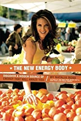 The New Energy Body: Discover a hidden source of energy that will amaze you by Natalia Rose (2007-07-01)