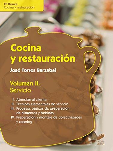 Cocina y restauración. Volumen II: Servicio: 2 (Hostelería y Turismo)