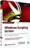 Windows Scripting lernen - Berücksichtigt Windows 7 und Windows Server 2008 R2. mit Einführung in Windows PowerShell 2.0: Von Windows Script Host und ... Script bis zur Windows PowerShell (net.com)