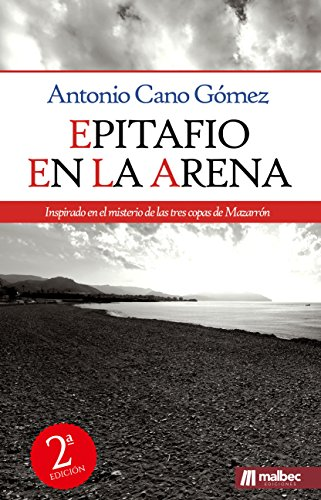 Epitafio en la arena: Novela negra y policiaca 100% española por Antonio Cano Gómez