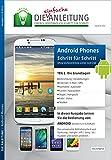 Die.Anleitung für Android Phones - Speziell für Einsteiger und Senioren
