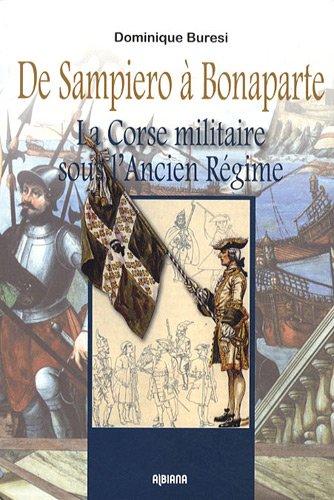 De Sampiero à Bonaparte : La Corse militaire sous l'Ancien Régime