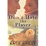 Don't Hate the Player (English Edition)