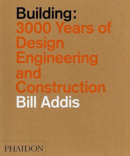 Building: 3.000 years of design, engineering & constuction. Ediz. illustrata
