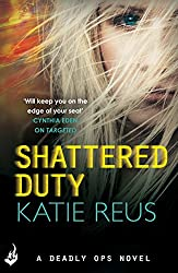Shattered Duty: Deadly Ops Book 3